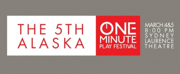 Announcing 5th Alaska One-Minute Play Festival In Anchorage