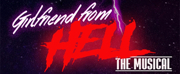 GIRLFRIEND FROM HELL: THE MUSICAL Begins This Friday