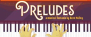 Firehouse Announces Cast, Creative Team, and Performance Schedule for PRELUDES