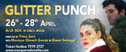 GLITTER PUNCH Will Be Staged At Blue Box