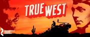 From the Artistic Director/CEO Todd Haimes: True West