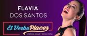 BWW Interview: Flavia Dos Santos of EL VERBO PLACER at El Teatrico Medellin