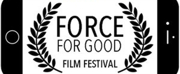 NDFTT Announces The Inaugural Force For Good Film Festival