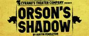 ORSON'S SHADOW Comes to Cyrano's Theater Company