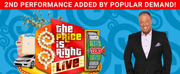 THE PRICE IS RIGHT LIVE 2nd Show Added at the Eccles Center