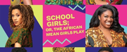 MCC Extends SCHOOL GIRLS; OR, THE AFRICAN MEAN GIRLS PLAY Through December 9th