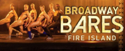 Lineup Announced for BROADWAY BARES FIRE ISLAND This Saturday
