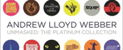 Andrew Lloyd Webber's UNMASKED: THE PLATINUM COLLECTION Now Available to Download or Stream