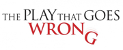 Tickets On Sale Sunday For THE PLAY THAT GOES WRONG