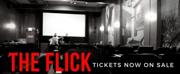 Wilbury Group Presents THE FLICK At Cable Car Cinema