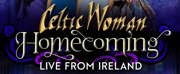 BWW Review: CELTIC WOMAN: HOMECOMING LIVE FROM IRELAND Brings A Taste of Ireland to Jackson