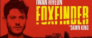 Get 33% Off Tickets For FOXFINDER, Starring Iwan Rheon and Heida Reed