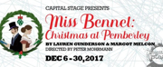 Capital Stage Presents MISS BENNET: CHRISTMAS AT PEMBERLEY
