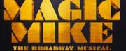 Broadway-Bound MAGIC MIKE Musical Postpones Workshop