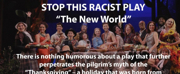Stop This Racist Play Opposes Productions of THE NEW WORLD