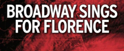 Stars Come Out for BROADWAY SINGS FOR FLORENCE Benefit Concert