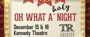 Theatre Raleigh Presents OH WHAT A HOLY NIGHT