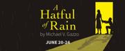 West Virginia Public Theatre Presents Broadway Classic A HATFUL RAIN