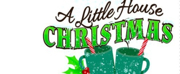 DM Playhouse Adds Another Performance of A LITTLE HOUSE CHRISTMAS