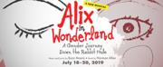 BWW News: ALIX IN WONDERLAND A GENDER JOURNEY DOWN THE RABBIT HOLE to Make its World Premiere