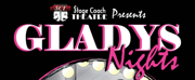 Stage Coach Theatre Presents the World Premiere of GLADYS NIGHTS