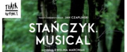 STANCZYK MUSICAL Comes To Teatre Rozrywki Next Month