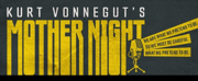 KURT VONNEGUT'S MOTHER NIGHT Launches The Fall Season At 59E59 Theaters