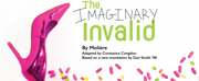 Notre Dame's Department of Film, Television, and Theatre Announce Moli?re's THE IMAGINARY INVALID