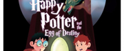 Little Theatre Presents HAPPY POTTER AND THE EGG OF DESTINY