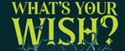 Original Musical WHAT'S YOUR WISH? Will Make Off-Broadway Debut At NYMF 2018