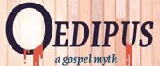 Firehouse Announces Cast And Creative Team Of OEDIPUS, A GOSPEL MYTH