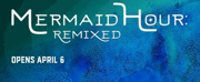 Mixed Blood Theatre Company Presents MERMAID HOUR: REMIXED