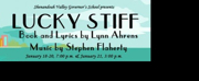 Tickets For LUCKY STIFF Presented By The Shenandoah Valley Governor's School Are Now On Sale