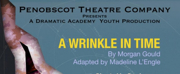 Penobscot Theatre Company Presents A WRINKLE IN TIME