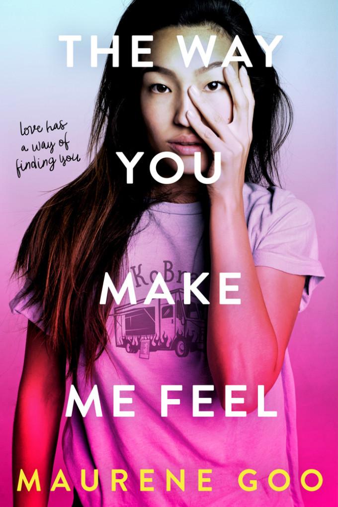 BWW Review: THE WAY YOU MAKE ME FEEL by Maurene Goo