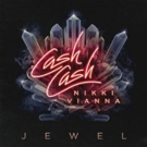 Acclaimed DJ Trio CASH CASH Release JEWEL Featuring Nikki Vianna