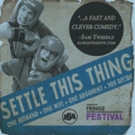 SETTLE THIS THING Comes to Toronto Fringe