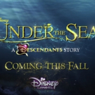 VIDEO: Watch Teaser for UNDER THE SEA: A DESCENDANTS STORY on Disney Channel