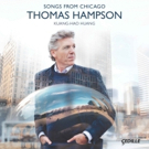 Thomas Hampson Sings 'Songs From Chicago' On New Cedille Records Album