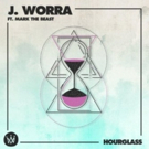 Fast-Rising Talent J. Worra Unveils Brand New Production, HOURGLASS
