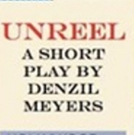 Denzil Meyers Premieres UNREEL at the Hollywood Fringe Festival 2018