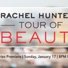 Ovation Acquires Rights to Season Two of RACHEL HUNTER'S TOUR OF BEAUTY
