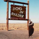 New American Drama DYING IN BOULDER Begins Previews Feb. 28