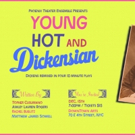 Phoenix Theatre Ensemble Presents Young, Hot & Dickensian - Contemporary Remixes Of C Photo