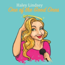Haley Lindsey Returns To The Pocket Theater In ONE OF THE GOOD ONES