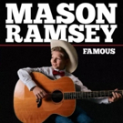 Big Loud Records and Atlantic Records' Rising Star Mason Ramsey to Debut FAMOUS EP On July 20