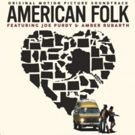 'American Folk' Soundtrack, ft. Joe Purdy & Amber Rubarth Out Today