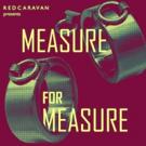 Red Caravan Presents Shakespeare's MEASURE FOR MEASURE