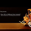 Elan Ensemble Presents HOW WE'RE DIFFERENT FROM ANIMALS Photo