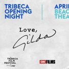 Just In: 2018 Tribeca Film Festival to Open with LOVE, GILDA